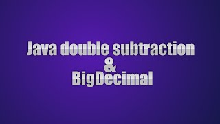 Video Java Tricky Program 20 - double subtraction and BigDecimal download MP3, 3GP, MP4, WEBM, AVI, FLV Agustus 2018
