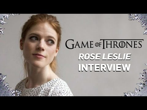 Game of Thrones: Rose Leslie Interview