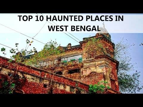 TOP 10 HAUNTED PLACES IN WEST BENGAL