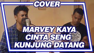 MARVEY KAYA_CINTA SENG KUNJUNG DATANG | Justy Aldrin & Maichel J COVER