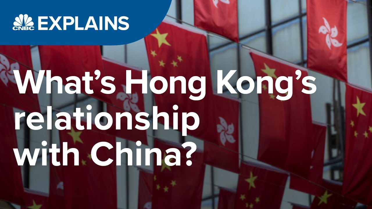 What is Hong Kong's relationship with China? | CNBC Explains