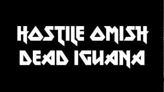 Hostile Omish • Dead Iguana