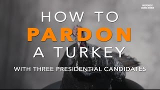How To Pardon A Turkey With Three Presidential Candidates