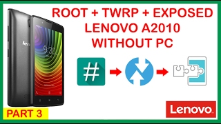 ROOT + TWRP + EXPOSED LENOVO A2010 WITHOUT PC Part3