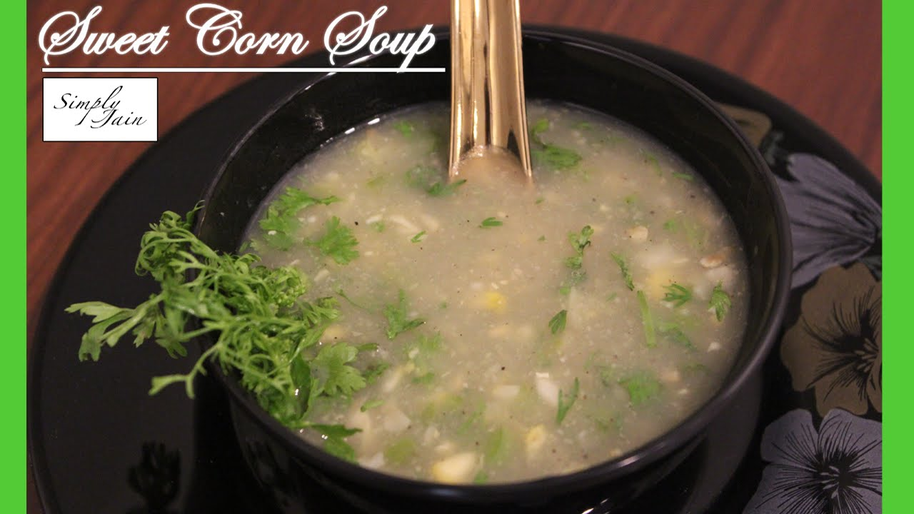 Sweet corn soup how to make sweet corn soup healthy chinese soup sweet corn soup how to make sweet corn soup healthy chinese soup simply jain forumfinder Image collections