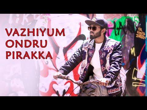 Vazhiyum Ondru Pirakka | New Tamil Short Album Song 2020