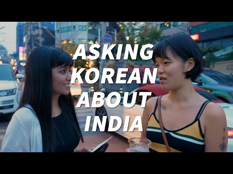 Asking Korean About IndiaㅣWhat Korean Think Of India?ㅣstreet Interview