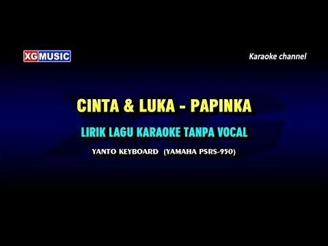 Cinta Dan Luka - Papinka  (KARAOKE TANPA VOKAL Lyric Video)