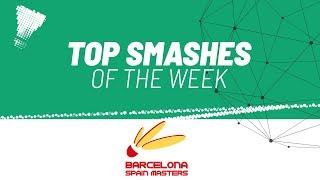 Top Smashes of the Week | Barcelona Spain Masters 2020 | BWF 2020