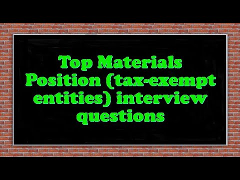 Top Materials Position (tax-exempt entities) interview questions
