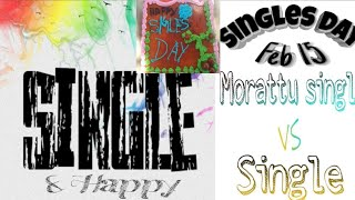 Singles day|February 15|Tamil|#single|Morattu single vs single|NR|