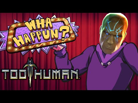 What Happened? - Too Human