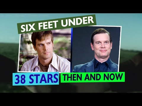 SIX FEET UNDER Cast: Then and Now