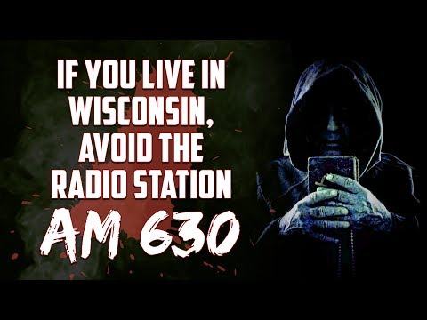 'If you live in Wisconsin, avoid the radio station AM 630' | Horror Story