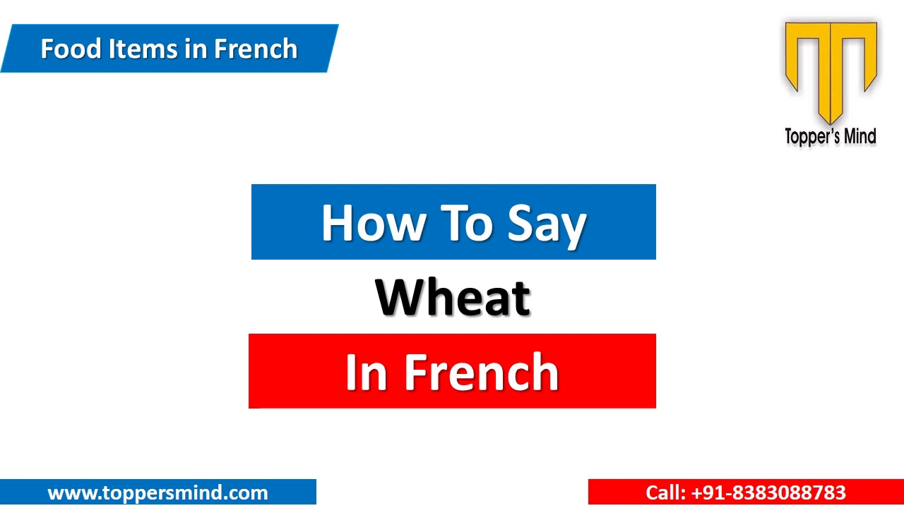 Wheat In French Youtube