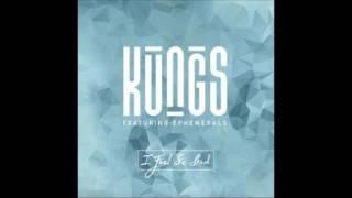 Kungs ft.  Ephemerals  -  I Feel So Bad (lyrics)