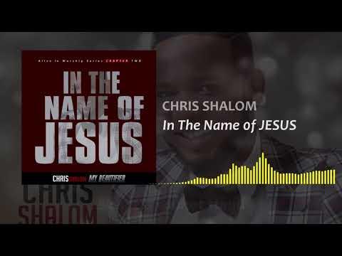 Chris shalom-In The Name Of Jesus ( Lyric Video)