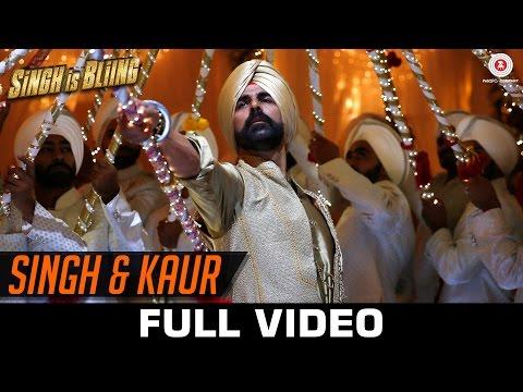 Singh & Kaur - Full Video | Singh Is...