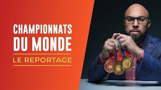 ► CHAMPIONNATS DU MONDE : LE REPORTAGE !