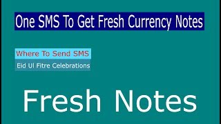 How To Get Fresh Currency notes From Banks This Eid