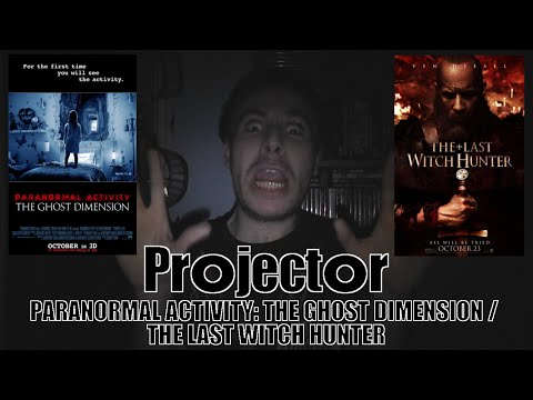 Projector: Paranormal Activity - The Ghost Dimension / The Last Witch Hunter (REVIEW)