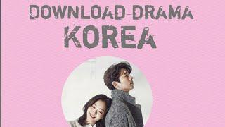 Gambar cover cara download  drama korea mudah dan praktis!!