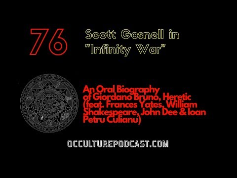 76. Scott Gosnell // Infinity War: An Oral Biography of Giordano Bruno, Heretic