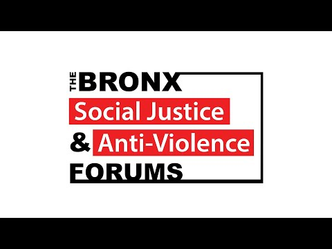 The Bronx Social Justice and Anti-Violence Forums | June 17, 2021