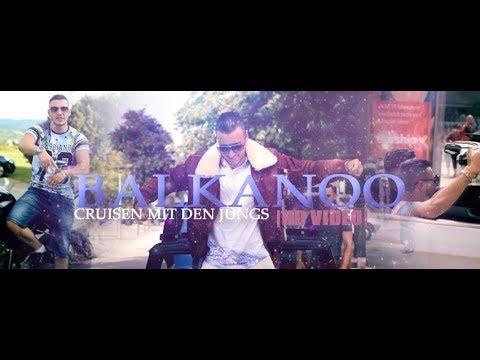 BaLkanoO - ►Cruisen mit den Jungs◄ [ official HD Video ]