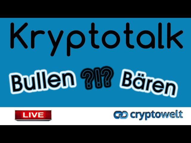 Kryptotalk - Bullen VS Bären - wie geht es weiter?