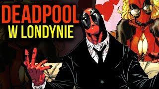 Deadpool w Londynie + jego Psycho-Fanka-Stalkerka - Komiksowe Ciekawostki