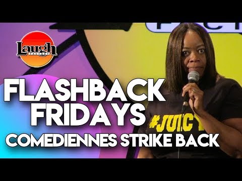 Flashback Fridays | Comediennes Strike Back | Laugh Factory Stand Up Comedy