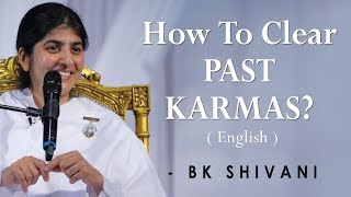 How To Clear PAST KARMAS?: BK Shivani at Silicon Valley, Milpitas (English)