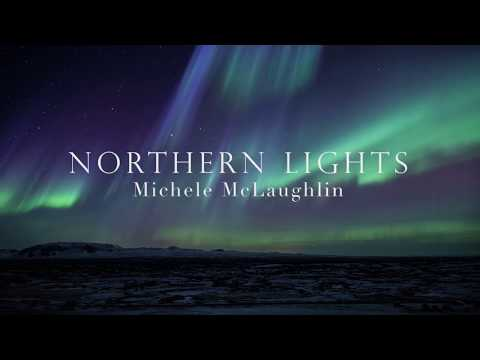 """""""Northern Lights"""" by Michele McLaughlin ©2018 (Official Video)"""