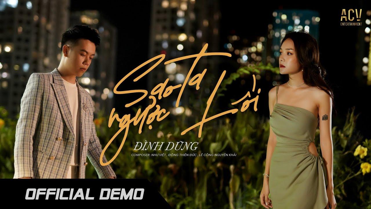 Sao Ta Ngược Lối - Đình Dũng (Official Demo)