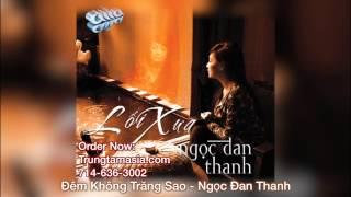Đêm Không Trăng Sao - Ngọc Đan Thanh (Full Song)