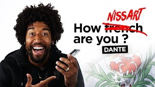 How Nissart Are You ? - Dante