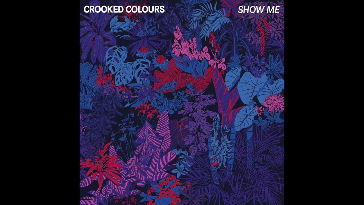 Crooked Colours - Show Me [Official Audio]