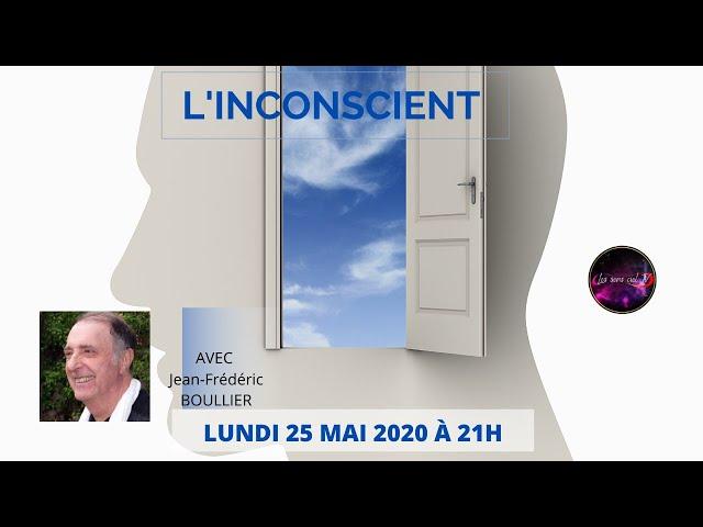 L'INCONSCIENT avec Jean-Frédéric BOULLIER