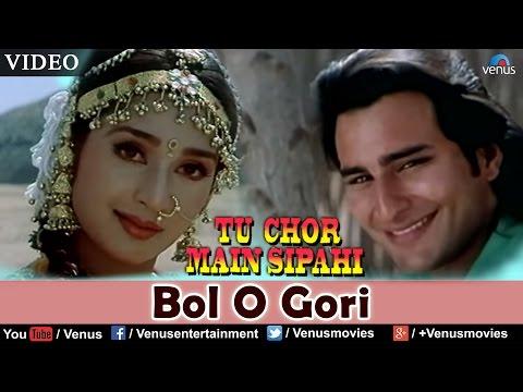 Bol O Gori (Tu Chor Main Sipahi)