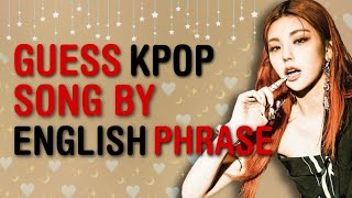 CAN YOU GUESS THE 40 KPOP SONG BY ITS ENGLISH PHRASE/WORD #7 | THIS IS KPOP GAMES