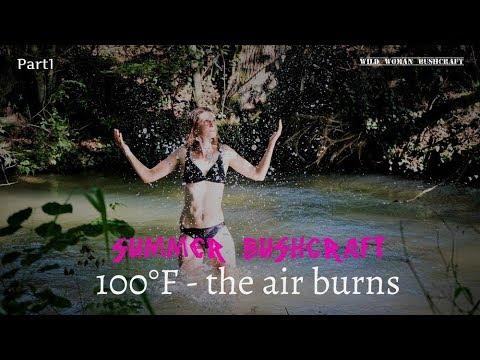 100° F - Summerbushcraft - The Air Burns- Vanessa Blank- 4K