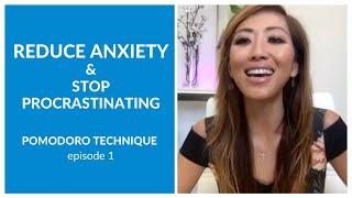 How to Reduce Anxiety & Stop Procrastinating [Pomodoro Technique]