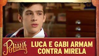 Luca e Gabi armam contra Mirela   As Aventuras de Poliana thumbnail