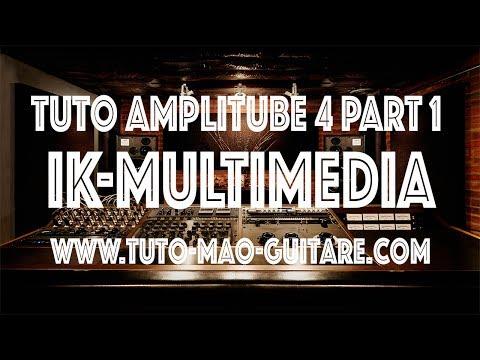 Tuto Amplitube 4 Part 1 Ik Multimedia (Extrait Gratuit)