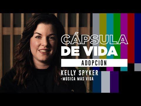 Cápsula de Vida - Adopción - Kelly Spyker (Temporada 2 Ep. 3)