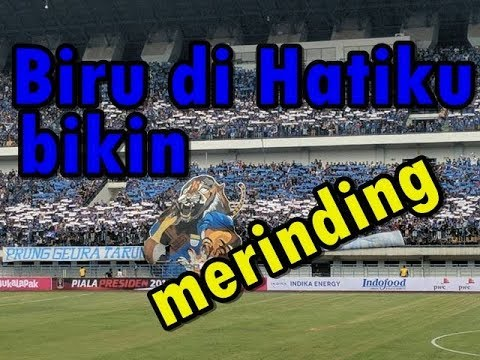 Persib Anthem Biru di Hatiku bikin Merinding !!!