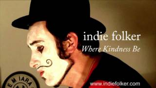 Halloween Song Attempt - Where Kindness Be by Indie Folker