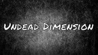 Undead Dimension Introduction