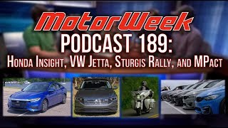 MW Podcast 189: Honda Insight, VW Jetta, Sturgis Bike Rally, BMW MPact, and More!